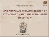 Mar Abraham,The Archbishop of St. Thomas Christians in Malabar (1508-1597)
